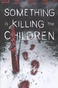 Something Is Killing The Children #1-6th Print