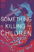 Something Is Killing The Children #1-2nd Print