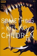 Something Is Killing The Children #1-4th Print