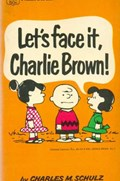 LET'S FACE IT, CHARLIE BROWN! #1