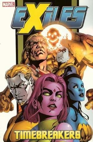 (Marvel) Cover for Exiles #11 Time Breakers (Collects issues 62-68)