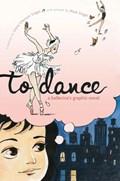TO DANCE: A BALLERINA'S GRAPHIC NOVEL #1