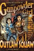 GUNPOWDER GIRL & OUTLAW SQUAW #1